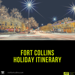 Fort Collins Holiday Itinerary