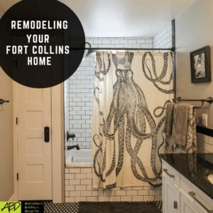 Remodeling Your Fort Collins Home